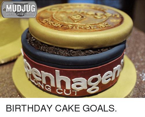 Memes Cake And MUDJUG Portable Spittoons CUT BIRTHDAY CAKE GOALS