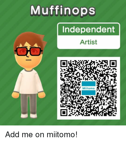 memes artist and muffin ops independent artist mitomo add me on miitomo