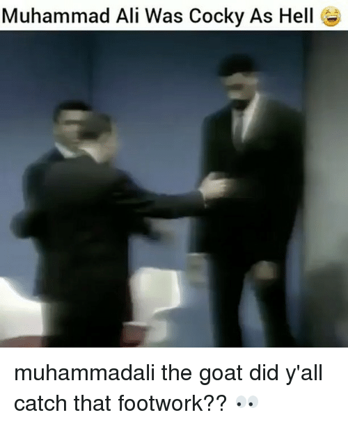 Ali, Memes, and Muhammad Ali: Muhammad Ali Was Cocky As Hell muhammadali the goat did y'all catch that footwork?? 👀