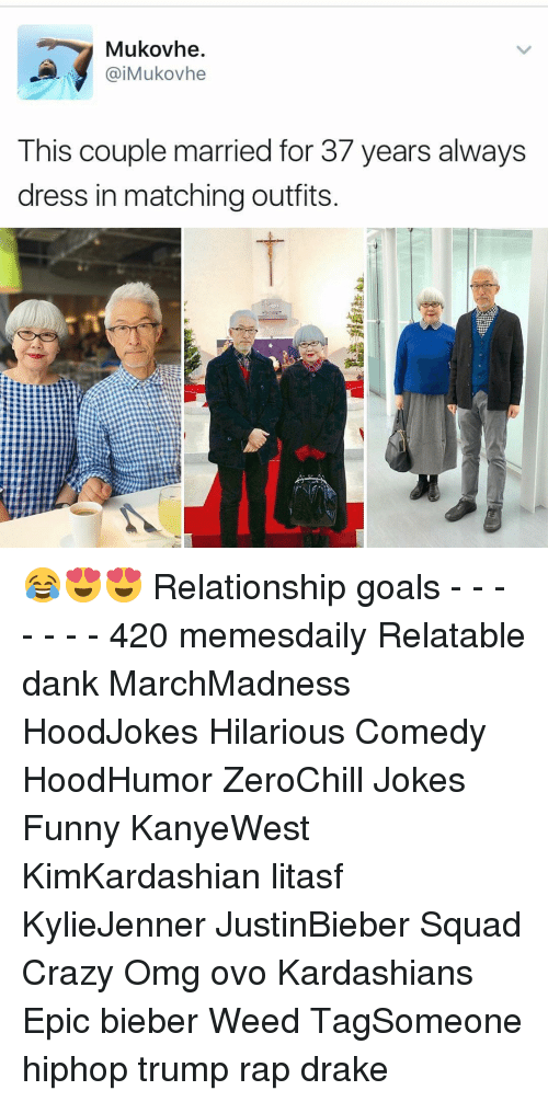 Memes, 🤖, and Weeds: Mukovhe.  aiMukovhe  This couple married for 37 years always  dress in matching outfits 😂😍😍 Relationship goals - - - - - - - 420 memesdaily Relatable dank MarchMadness HoodJokes Hilarious Comedy HoodHumor ZeroChill Jokes Funny KanyeWest KimKardashian litasf KylieJenner JustinBieber Squad Crazy Omg ovo Kardashians Epic bieber Weed TagSomeone hiphop trump rap drake