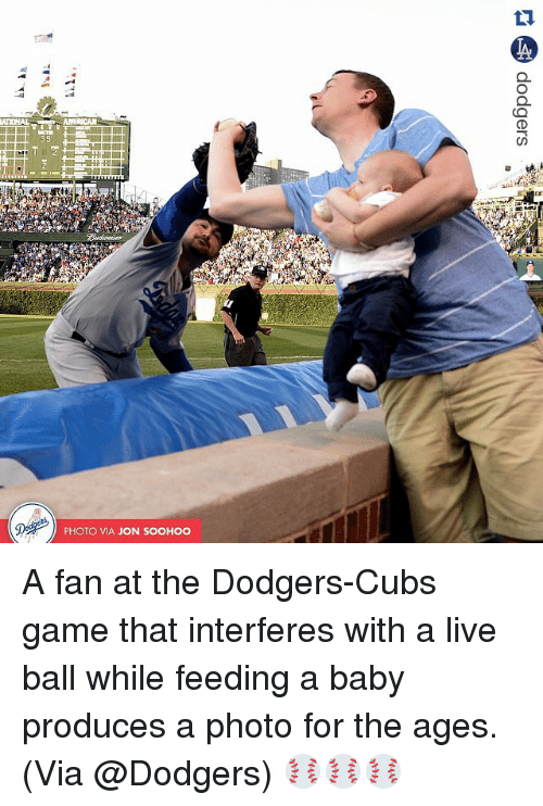 Baby, It's Cold Outside, Dodgers, and Sports: MULONAL  39  PHOTO VIA JON SOOHOO A fan at the Dodgers-Cubs game that interferes with a live ball while feeding a baby produces a photo for the ages. (Via @Dodgers) ⚾️⚾️⚾️