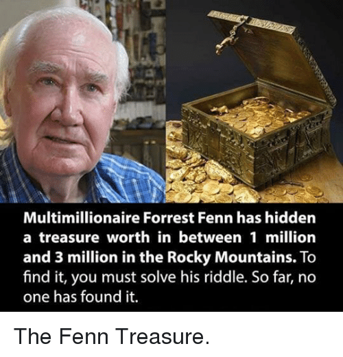 Multimillionaire Forrest Fenn Has Hidden a Treasure Worth in