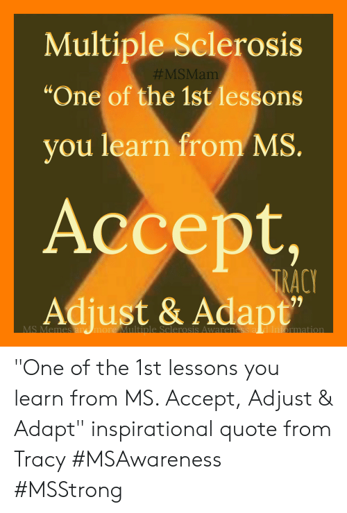 Multiple Sclerosis One of the 1st Lessons You Learn From MS ...