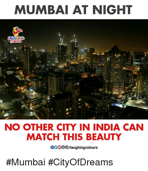 India, Match, and Indianpeoplefacebook: MUMBAI AT NIGHT  LAUGHING  NO OTHER CITY IN INDIA CAN  MATCH THIS BEAUTY  00008B/laughingcolou #Mumbai #CityOfDreams