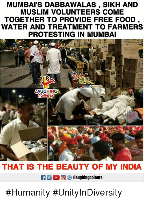Food, Muslim, and Free: MUMBAI'S DABBAWALAS, SIKH AND  MUSLIM VOLUNTEERS COME  TOGETHER TO PROVIDE FREE FOOD  WATER AND TREATMENT TO FARMERS  PROTESTING IN MUMBAI  LAUGHING  THAT IS THE BEAUTY OF MY INDIA #Humanity #UnityInDiversity