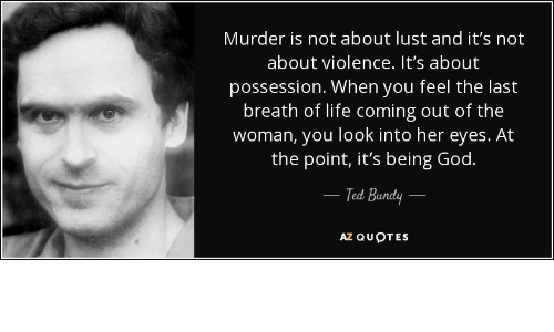 Murder Is Not About Lust And Its Not About Violence Its About