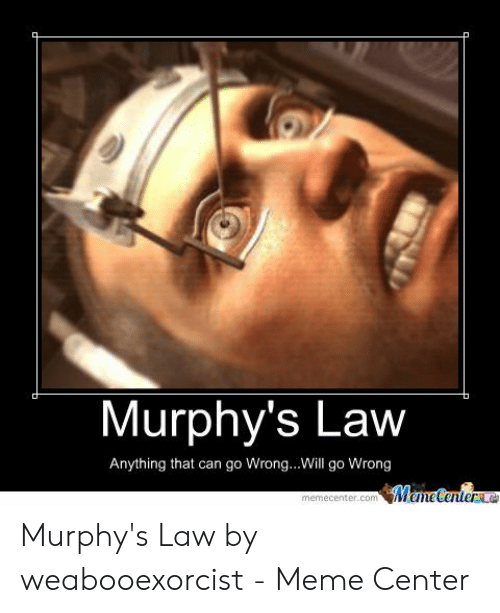 Murphy's Law Anything That Can Go WrongWill Go Wrong Vi Line