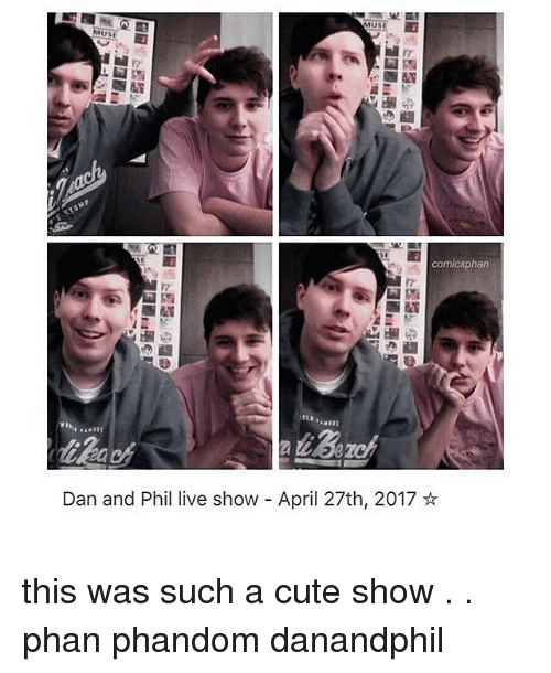 Memes and live mus muse dan and phil live show april 27th 2017