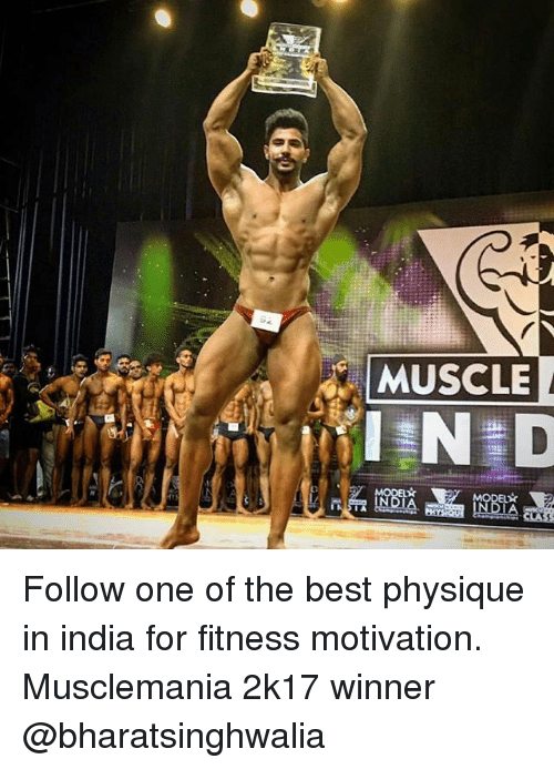 Memes, Best, and India: MUSCLE Follow one of the best physique in india for fitness motivation. Musclemania 2k17 winner @bharatsinghwalia