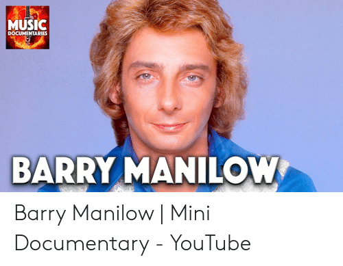 MUSIC DOCUMENTARIES BARRY MANILOW Barry Manilow | Mini Documentary