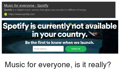 Music For Everyone Spotify Spotify Is A Digital Music Service That Gives You Access To Millions Of Songs Httpswwwspotifycom Spotify Is Currently Not Available In Your Country Be The First To