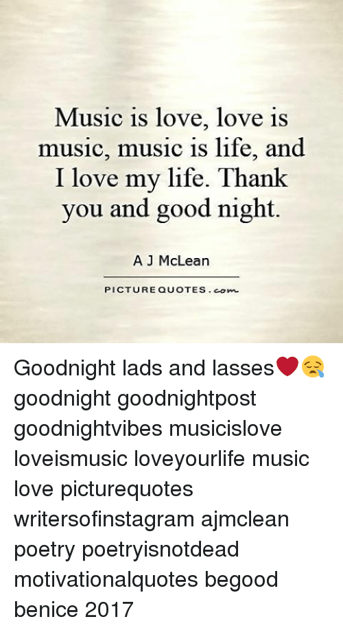 Music Is Love Love Is Music Music Is Life And I Love My Life Thank