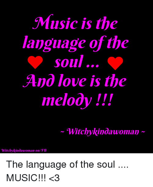 Music Is The Language Of The Soul And Love Is The Melody