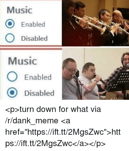 Music O Enabled O Disabled Music O Enabled O Disabled <p