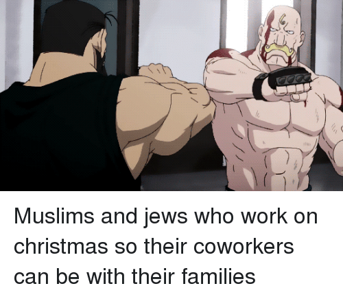 Christmas, Work, and Coworkers: Muslims and jews who work on christmas so their coworkers can be with their families