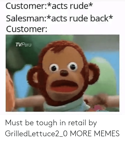 Dank, Memes, and Target: Must be tough in retail by GrilledLettuce2_0 MORE MEMES