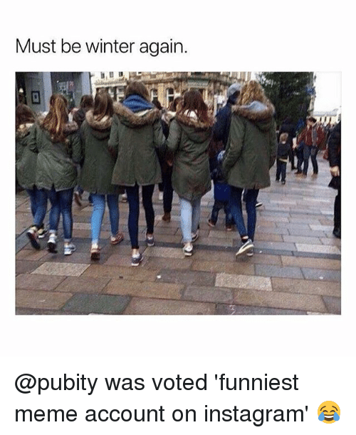 Instagram, Meme, and Memes: Must be winter again. @pubity was voted 'funniest meme account on instagram' 😂
