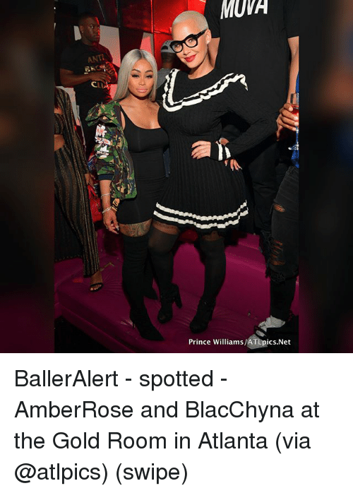 Memes, Prince, and Atlanta: MUVA  CLI  Prince Williams/ATEpics.Net BallerAlert - spotted - AmberRose and BlacChyna at the Gold Room in Atlanta (via @atlpics) (swipe)