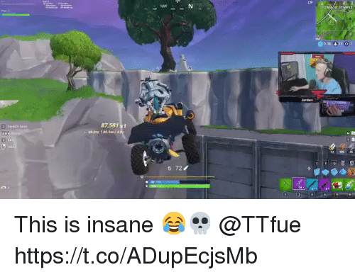 This, This Is, and Insane: MW  87581 xt  14 1954  6 727 This is insane 😂💀 @TTfue https://t.co/ADupEcjsMb