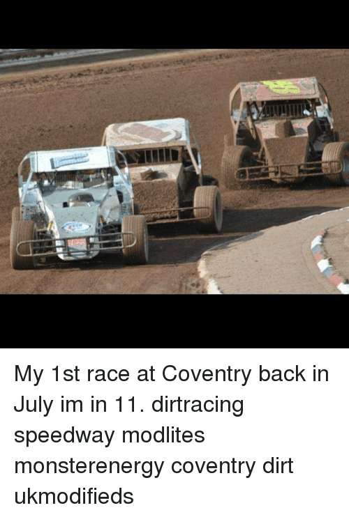 My 1st Race at Coventry Back in July Im in 11 Dirtracing