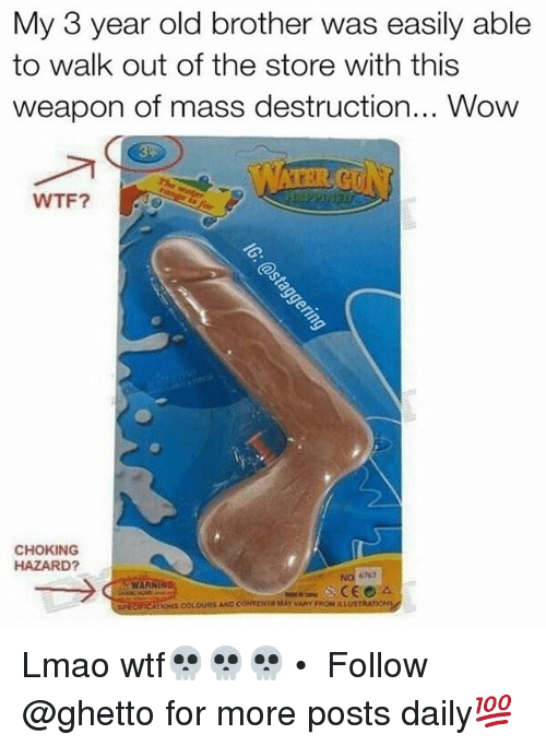 Ghetto, Lmao, and Memes: My 3 year old brother was easily able  to walk out of the store with this  weapon of mass destruction... Wow  WTF?  2  CHOKING  HAZARD?  NO 6767  WARNIN  ATIONS COLOURS AND CONTENTS MAY VARY ROM ILLUSTR Lmao wtf💀💀💀 • ➫➫ Follow @ghetto for more posts daily💯