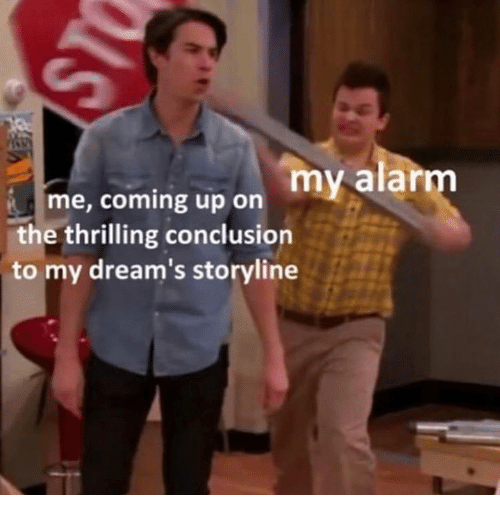 My Alarm Me Coming Up on the Thrilling Conclusion to My Dream's