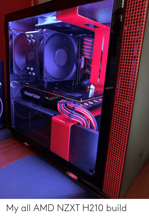 My All Amd Nzxt H210 Build Amd Meme On Me Me