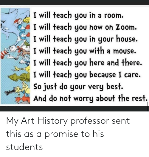History, Art, and Art History: My Art History professor sent this as a promise to his students