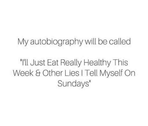 autobiography will and this my autobiography will be called iil just eat really