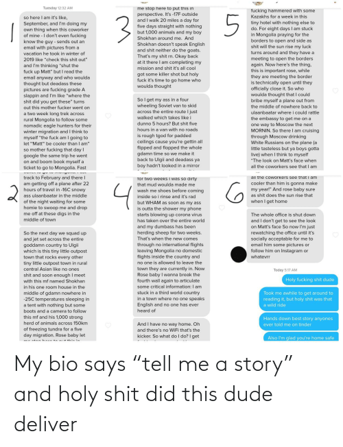 """Dude, Bio, and Did: My bio says """"tell me a story"""" and holy shit did this dude deliver"""