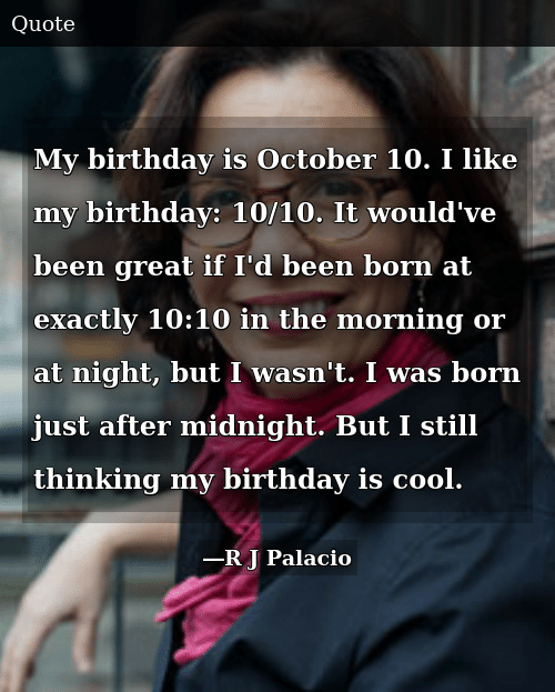 My Birthday Is October 10 I Like My Birthday 1010 It Would ...