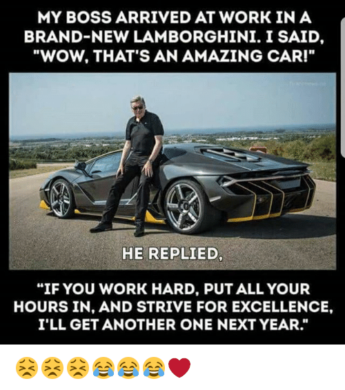 my boss arrived at work in a brand new lamborghini i 30473109 my boss arrived at work in a brand new lamborghini i said wow that's