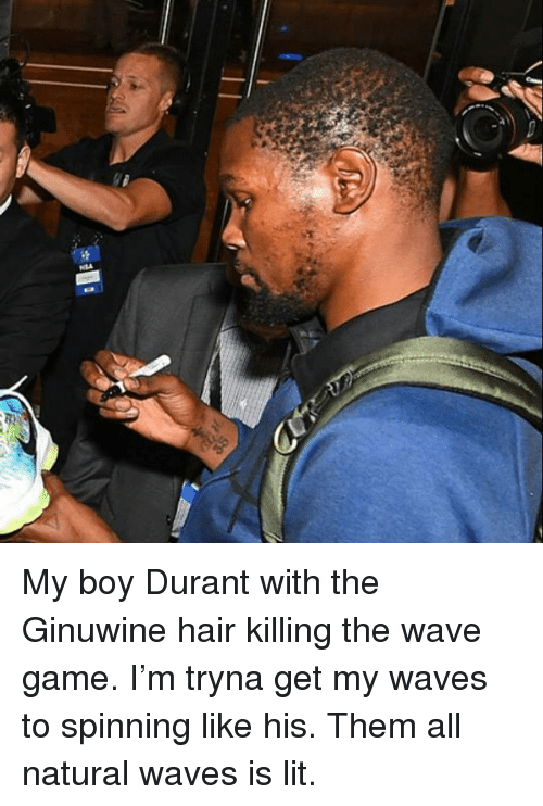 My Boy Durant With The Ginuwine Hair Killing The Wave Game I M Tryna