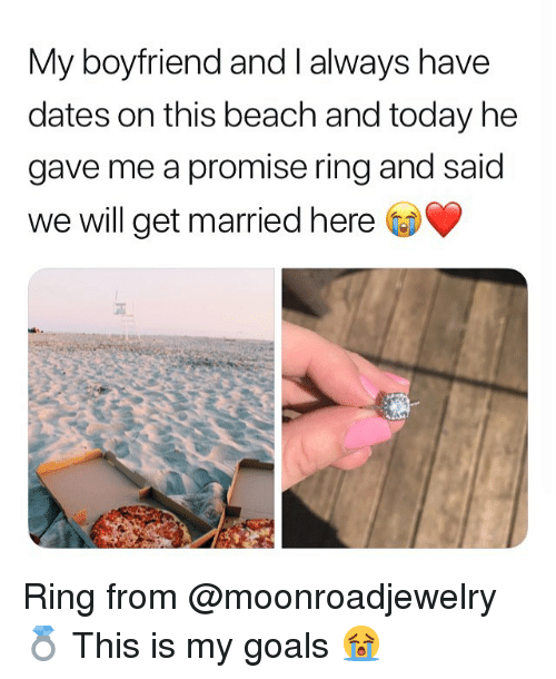 Goals, Beach, and Today: My boyfriend and I always have  dates on this beach and today he  gave me a promise ring and said  we will get married here Ring from @moonroadjewelry💍 This is my goals 😭