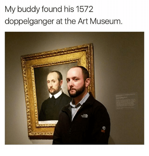 Doppelganger, Funny, and Art: My buddy found his 1572  doppelganger at the Art Museum