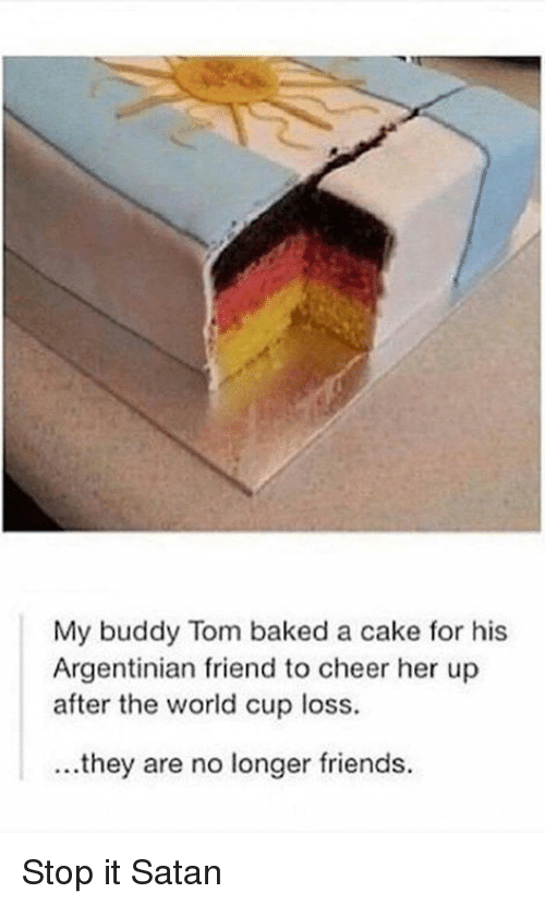 My Buddy Tom Baked A Cake For His Argentinian Friend To Cheer Her Up