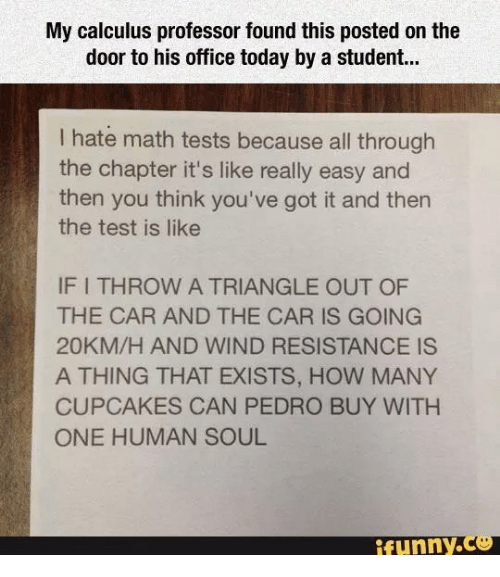 door throw my calculus professor found this posted on the door to his office