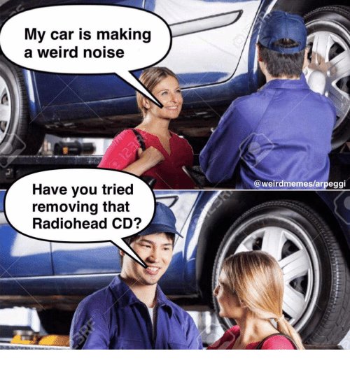 My Car Is Making a Weird Noise Have You Tried Removing That