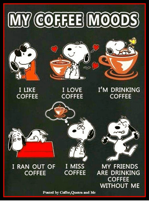 MY COFFEE MOODS I LIKE COFFEE I LOVE COFFEE I'M DRINKING COFFEE I ... #iLoveCoffee