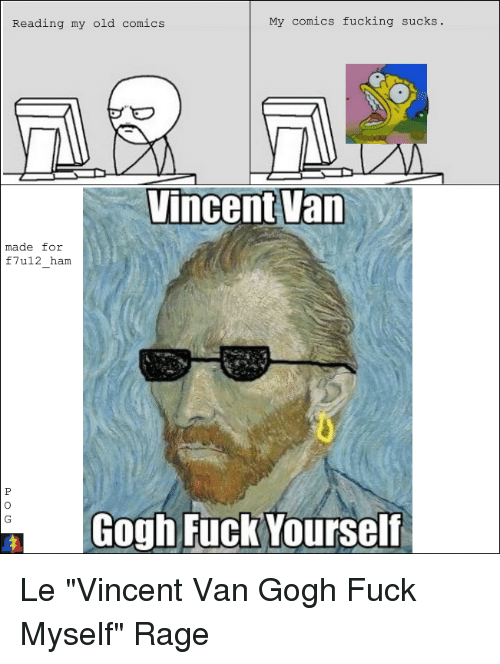 My Comics Fucking Sucks Reading My Old Comics Vincent Van Made For F