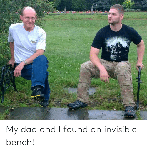 Dad, Bench, and And: My dad and I found an invisible bench!