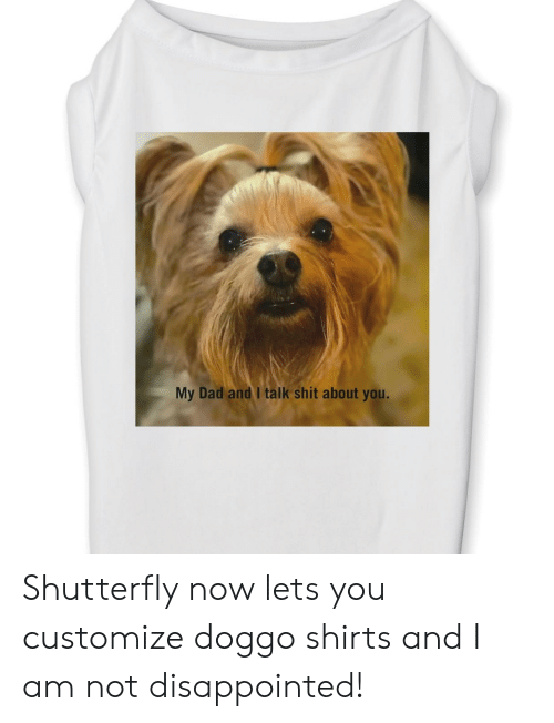 My Dad and I Talk Shit About You Shutterfly Now Lets You