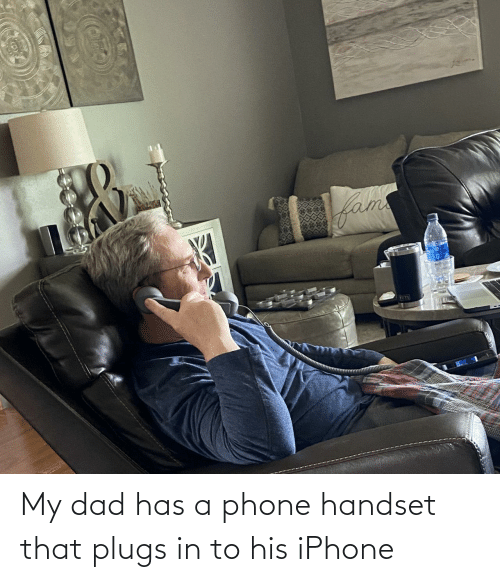 Dad, Iphone, and Phone: My dad has a phone handset that plugs in to his iPhone