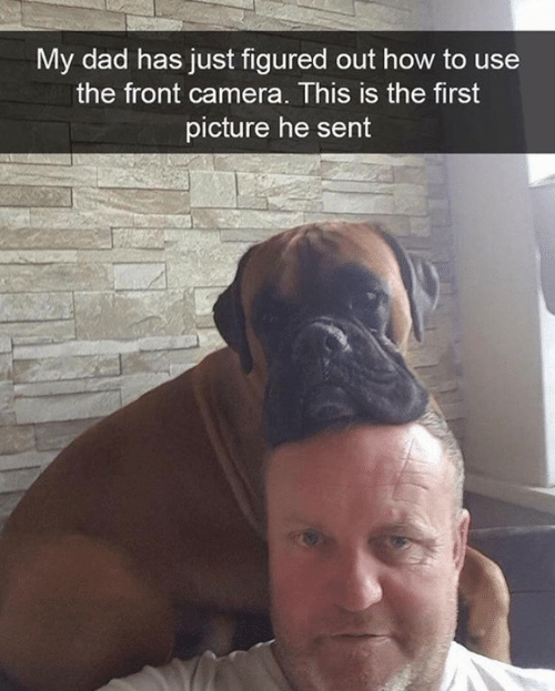 Dad, Dank, and Camera: My dad has just figured out how to use  the front camera. This is the first  picture he sent