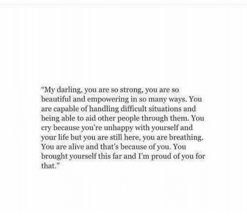 My Darling You Are So Strong You Are So Beautiful And Empowering In