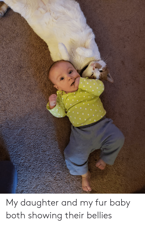 Baby, Daughter, and Fur: My daughter and my fur baby both showing their bellies