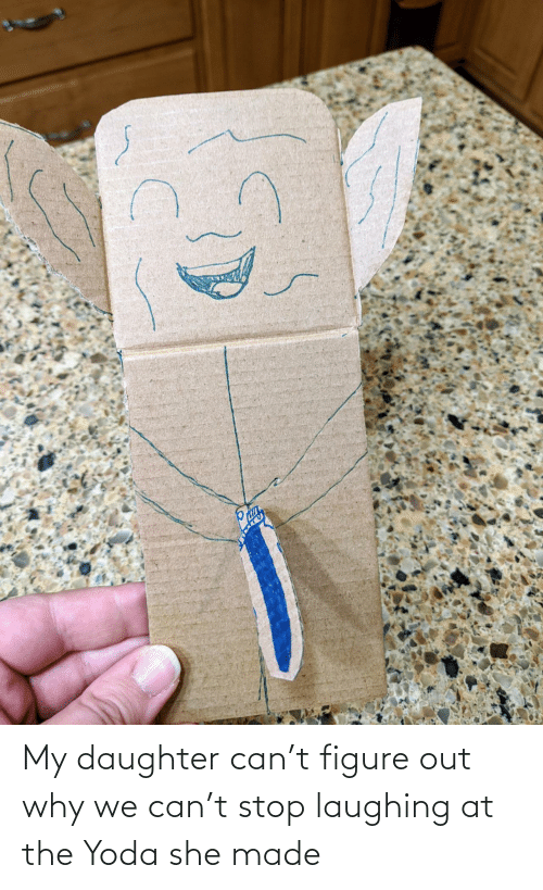 Yoda, Can, and Daughter: My daughter can't figure out why we can't stop laughing at the Yoda she made