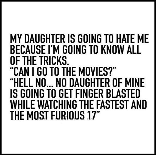 MY DAUGHTER IS GOING TO HATE ME BECAUSE I'M GOING TO KNOW