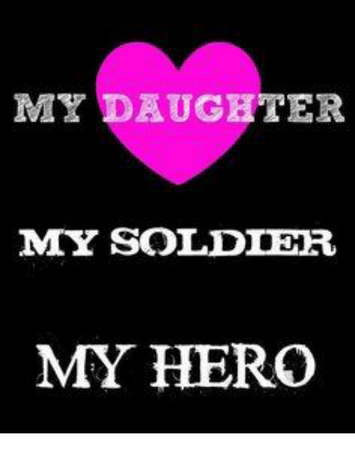 My Daughter Mty Soldier My Hero Meme On Meme