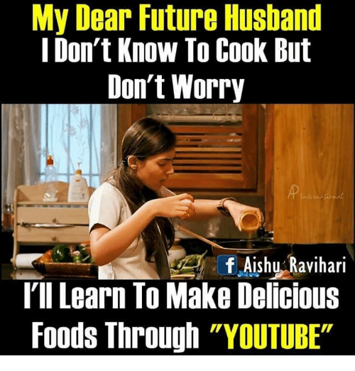 My Dear Future Husband IDon\'t Know to Cook but Don\'t Worry F ...